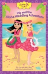 Iris And The Aloha Wedding Adventure