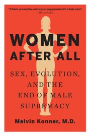 Women After All Sex Evolution And The End Of Male Supremacy