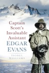 Captain Scotts Invaluable Assistant Edgar Evans