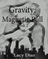 Magnetic Pull Gravity Series