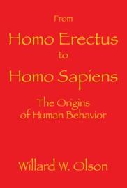 From Homo Erectus To Homo Sapiens The Origins Of Human Behavior