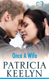 Once a Wife - Patricia Keelyn book summary