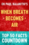 When Breath Becomes Air By Paul Kalanithi Top 50 Facts Countdown