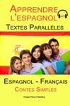 Apprendre Lespagnol - Texte Parallle - Contes Simples - MP3 Espagnol - Francs