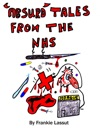 Absurd Tales From The NHS