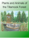 Plants And Animals Of The Tillamook Forest
