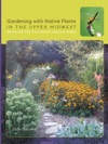 Gardening With Native Plants In The Upper Midwest