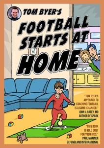 Football Starts at Home da Tom Byer