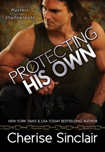 Cherise Sinclair - Protecting His Own