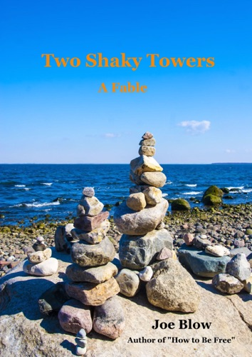 Joe Blow - Two Shaky Towers: A Fable