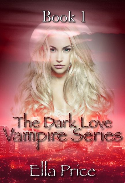 c22d354ea020 The Dark Love Vampire Series  Book 1 by Ella Price on Apple Books