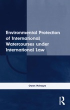 Environmental Protection Of International Watercourses Under International Law