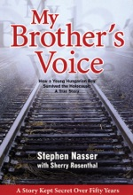 My Brother's Voice: How a Young Hungarian Boy Survived the Holocaust: A True Story