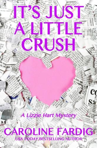 It's Just a Little Crush - Caroline Fardig - Caroline Fardig