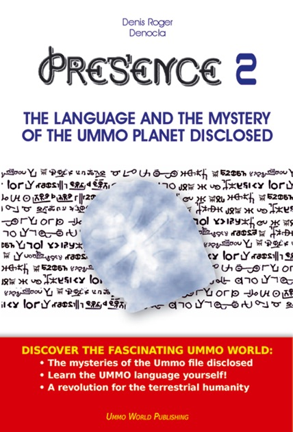 PRESENCE 2 - The extraterrestrial language of the UMMO planet disclosed by  Denis Roger Denocla on Apple Books