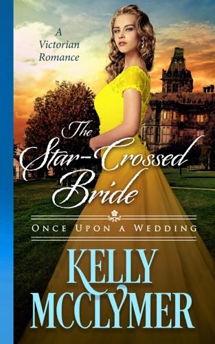 The Star-Crossed Bride - Kelly McClymer - Kelly McClymer