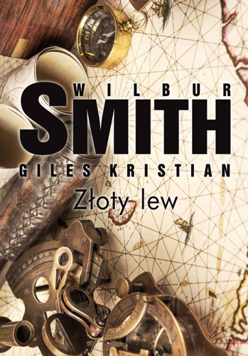 Wilbur Smith & Giles Kristian - Złoty lew