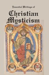 EssentiaL Writings Of Christian Mysticism Medieval Mystic Paths To God