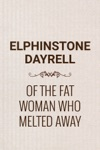 Of The Fat Woman Who Melted Away