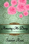 Amusing Mr Darcy A Sensual Pride And Prejudice Variation