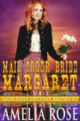 Mail Order Bride Margaret (Montana Destiny Brides, Book 1)