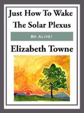Just How To Wake The Solar Plexus