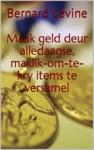 Maak Geld Deur Alledaagse Maklik-om-te-kry Items Te Versamel