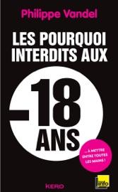 LES POURQUOI INTERDITS -18 ANS