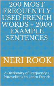 200 Most Frequently Used French Words + 2000 Example Sentences: A Dictionary of Frequency + Phrasebook to Learn French Book Review