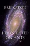 I Dont Step On Ants