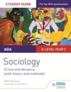 AQA A-level Sociology Student Guide 3 Crime And Deviance With Theory And Methods