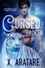 X. Aratare - Cursed: Broken, Book 1  artwork