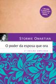 O poder da esposa que ora (2ª edição ampliada) Book Cover