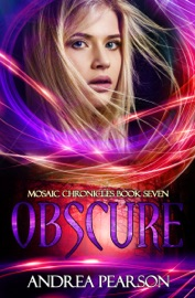 OBSCURE, MOSAIC CHRONICLES BOOK SEVEN