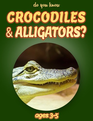 Do You Know Crocodiles & Alligators? (animals for kids 3-5)