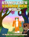 Stampy Cats Strange New World Ft Squid Lee  StampyLongNose