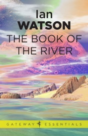 Download and Read Online The Book of the River