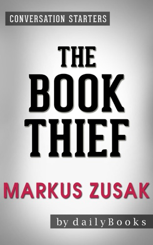Daily Books - The Book Thief: by Markus Zusak  Conversation Starters