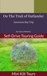 Mini Kilt Tours On The Trail Of Outlander Inverness Day Trip