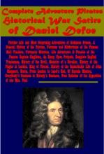 Complete Adventure Pirate Historical War Satire Of Daniel Defoe