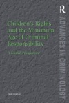 Childrens Rights And The Minimum Age Of Criminal Responsibility