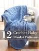 Prime - 12 Crochet Baby Blanket Patterns grafismos