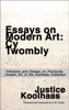Justice Koolhaas - Essays on Modern Art: Cy Twombly - Criticisms and Essays on Previously Unseen Art in the Koolhaas Collection  artwork