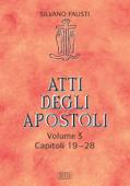 Atti degli apostoli. Volume 3. Capitoli 19-28