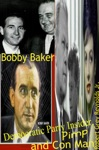 Bobby Baker Democratic Party Insider Pimp And Con Man