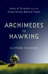 Archimedes To Hawking Laws Of Science And The Great Minds Behind Them