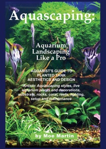 Aquascaping: Aquarium Landscaping Like a Pro Book Cover
