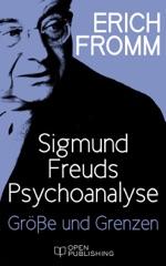 Sigmund Freuds Psychoanalyse - Größe und Grenzen
