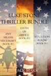 Luke Stone Thriller Bundle Any Means Necessary 1 Oath Of Office 2 And Situation