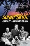 Sunny Skies Shady Characters